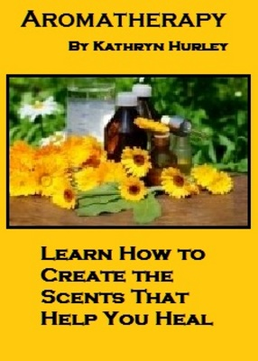 Product picture Aromatherapy - How to Create Scents that Help You Heal